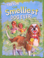 Trevor The Smelliest Dog Ever. - Kids Book