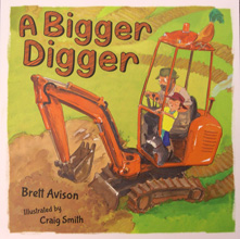 Childrens books called A Bigger Digger by Brett Avison