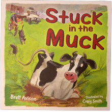 Childrens book Stuck in the Muck by Brett Avison